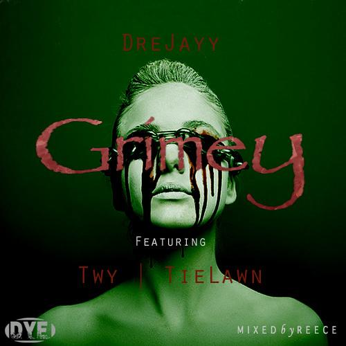 DreJayy - Grimey (Feat. Twy & TieLawn)