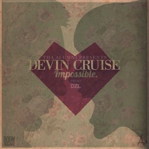 Devin Cruise - Impossible (Prod by DZL)
