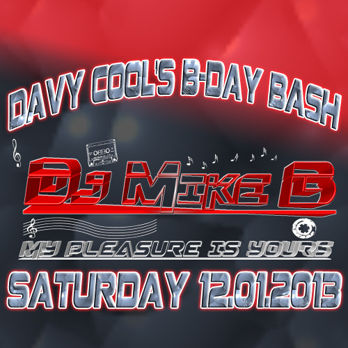 Dj Mike B - Davy Cool's B-Day Bash (12.01.2013)
