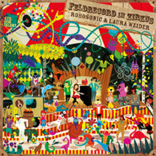 Robosonic - Feldrecord im Zirkus (Channel X Remix)