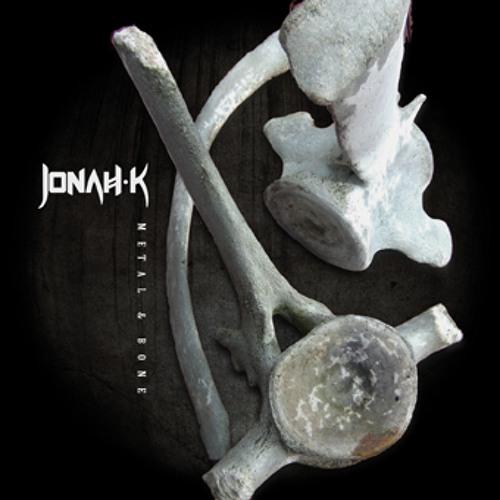 Jonah K - Metal & Bone promo mix