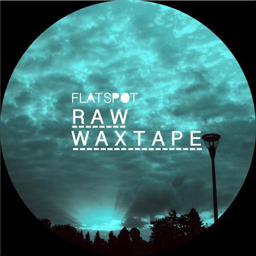 FLATSPOT - WAXTAPE #1