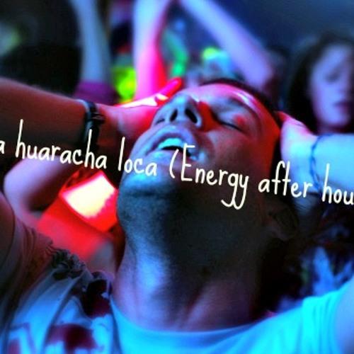 JCgasca- La huaracha loca (Energy after hours)