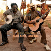 Eric Bibb & Habib Koité - Touma Ni Kelen/Needed Time