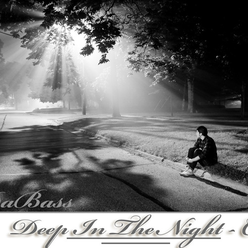 Alex DaBass - Deep In The Night (Chapter 1)