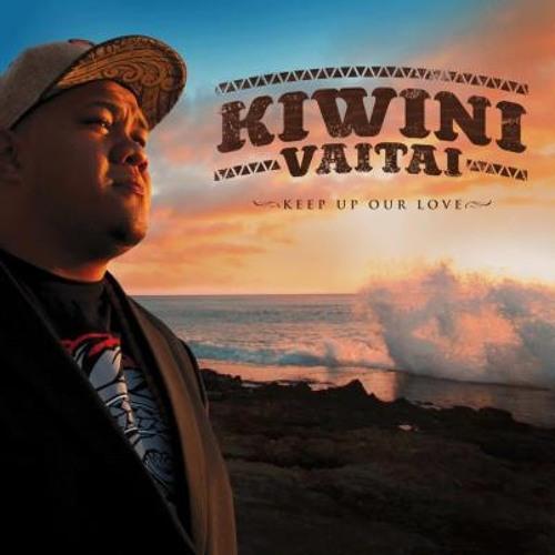 KIWINI VAITAI - KEEP UP OUR LOVE DJ SONUTZ REMIX