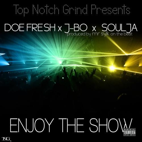 Enjoy The Show - Doe Fresh Ft. J-Bo & Yung Soulja