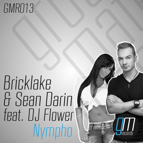 Bricklake & Sean Darin feat. DJ Flower - Nympho (Original Mix)