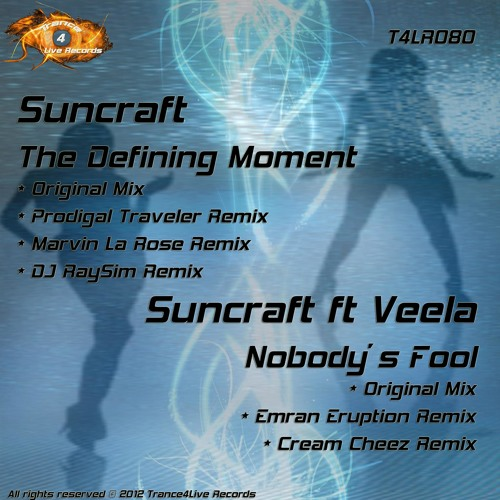 Suncraft ft. Veela - Nobody's Fool ...OUT NOW!! [Trance4Live Records]