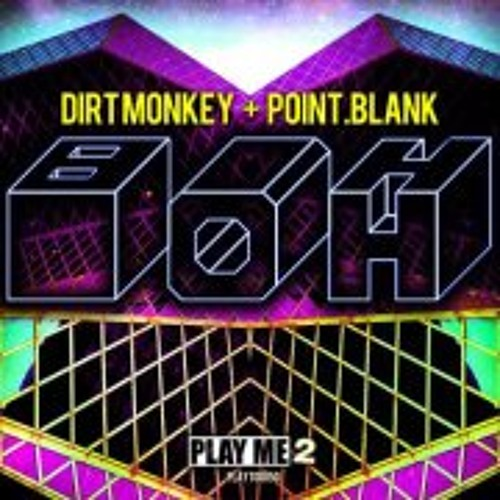 Dirt Monkey and Point Blank - BOH (Init Remix)