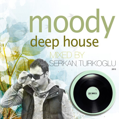 Moody Deephouse (Mixed by. SerkanTurkoglu) 2013