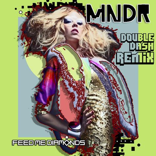 Feed Me Diamonds (Double Dash Remix) //FREE DOWNLOAD//