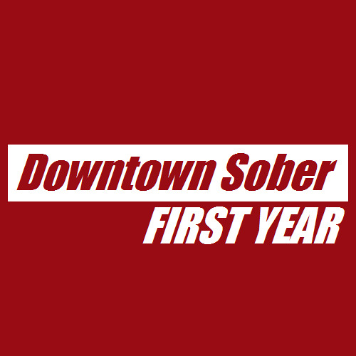Downtown Sober - First Year (FREE DOWNLOAD)