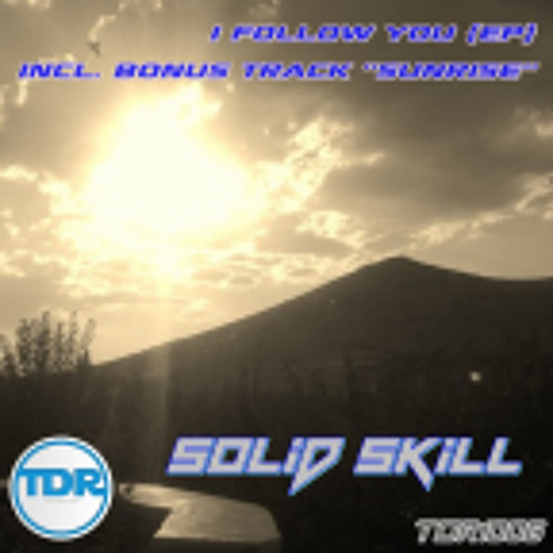 Solid Skill - I Follow You EP 'Out NOW!!!' on  ''Trance Division Records''(Public Preview)