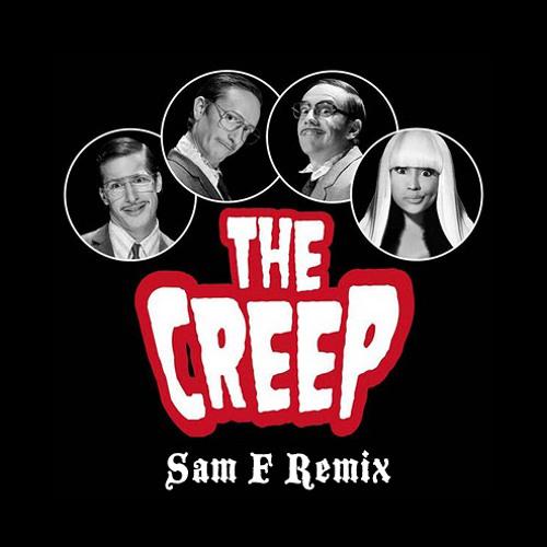 The Lonely Island Feat. Nicki Minaj - The Creep (SAM F REMIX)