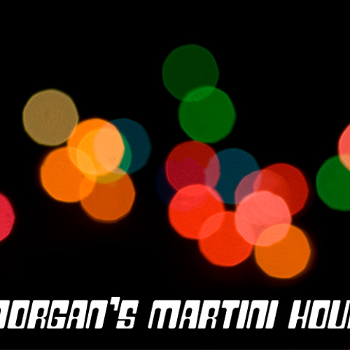Morgan's Martini Hour Theme Song