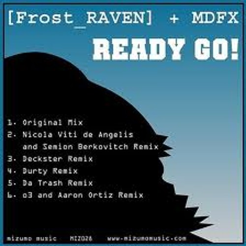 Ready Go - Frost_Raven & MDFX (o3 & Aaron Ortiz Remix)