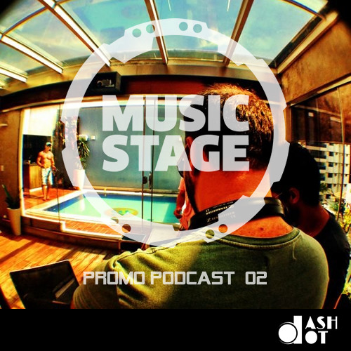 Dashdot - Music Stage Summer 2013 Podcast 02