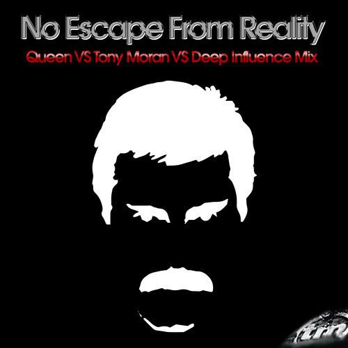 """""""No Escape From Reality"""" Queen VS Tony Moran VS Deep Influence Mix"""