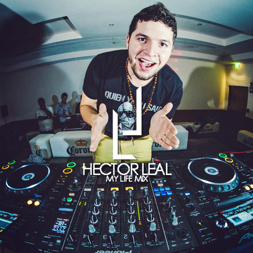 Hector Leal (My Life Mix) Ep. 1