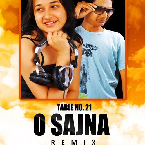 O SAJNA ( TABLE NO. 21 ) DJ SWATI & DJ ROCKS LOVE STEP MIX TG