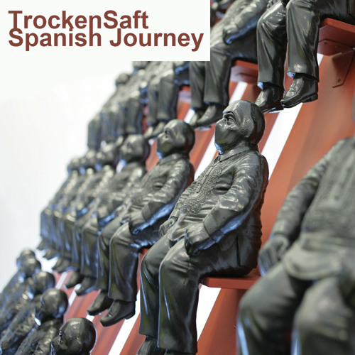 TrockenSaft - Spanish Journey Compilation - dwnld: http://pdj.cc/FgeTf