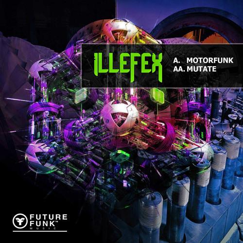 ILLEFEX - Motor Funk
