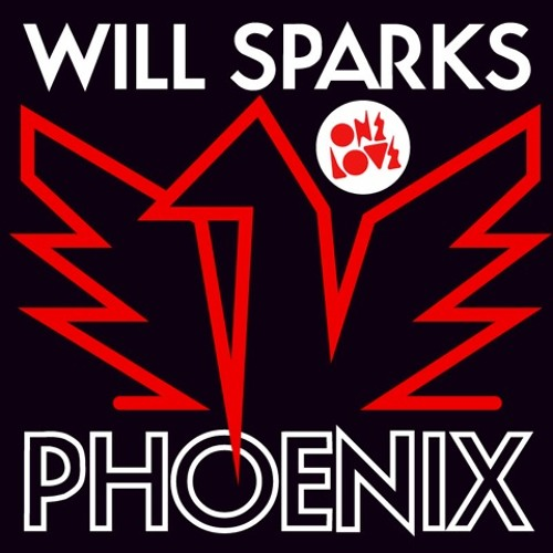 Will Sparks - Phoenix (Original Mix) [One Love] OUT NOW!