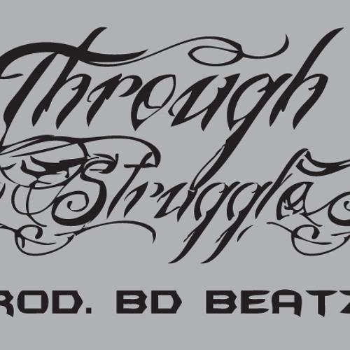 Through The Struggles (Prod. BD Beatz)