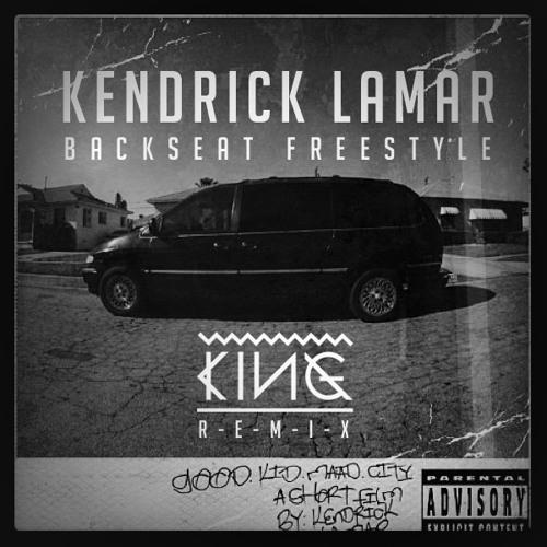 Kendrick Lamar - Backseat Freestyle (KING REMIX)