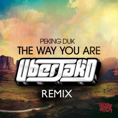 The Way You Are [Uberjak'd Remix] - Peking Duk *FREE DOWNLOAD*