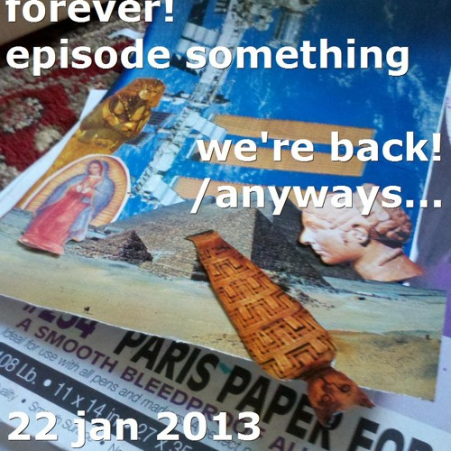 BFF: Episode Something: We're Back!/Anyways...