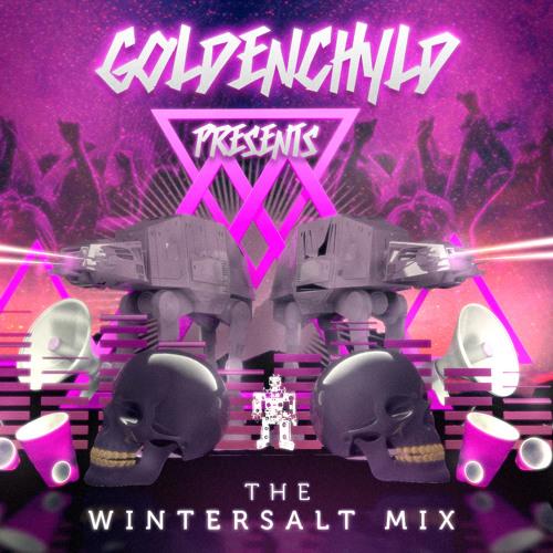 Goldenchyld Presents:  The Wintersalt Mix