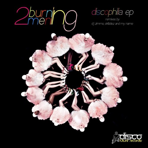 Two Burning Men - Discophilia (DJ Zimmo Remix) Soundcloud Preview [Disco Future Records] OUT NOW!!