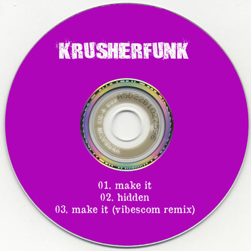 03. KrusherfunK - Make It (vibescom remix)