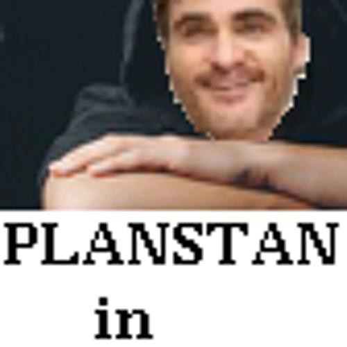 """Planstan's Stan - Joaquin Phoenix's  Project """"PLANSTANET"""""""