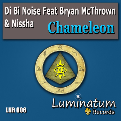 Di Bi Noise Feat Bryan Mcthrown & Nissha - Chameleon ( Radio Edit )
