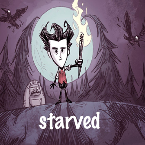 Starved - Inpired in Don't Starve