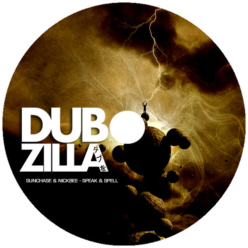 Dubzilla Recordings - DZ010 - Sunchase & Nickbee - Speak & Spell (Out Now)