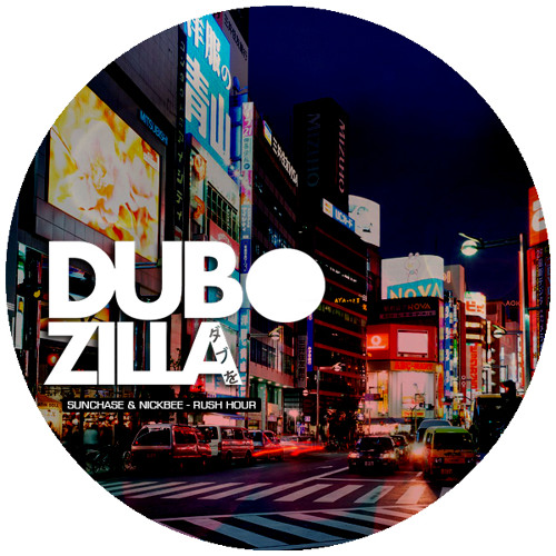 Dubzilla Recordings - DZ010 -  Sunchase & Nickbee - Rush Hour (Out Now)