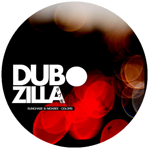 Dubzilla Recordings - DZ010 - Sunchase & Nickbee - Colors (Out Now)