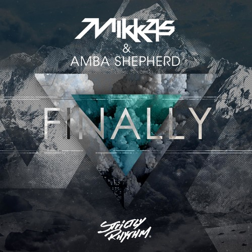 Mikkas & Amba Shepherd - Finally *OUT NOW*