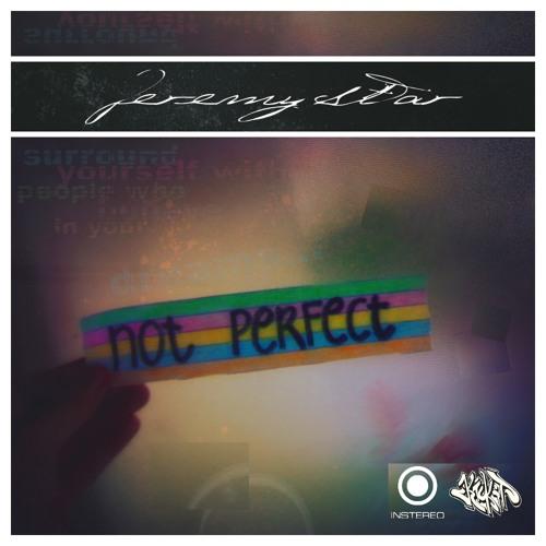 Jeremy Star - Not Perfect [single]