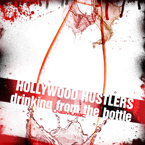 Hollywood Hustlers - Drinking From The Bottle (Red D3vils Remix Edit)