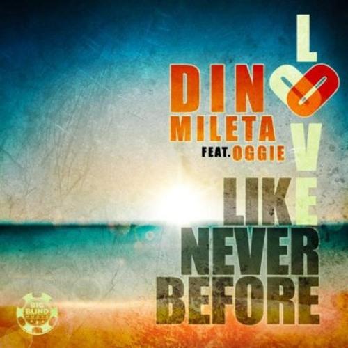Dino Mileta feat. Oggie - Love Like Never Before (Mark Lime & K Bastian Mix)