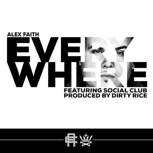 Alex Faith - Everywhere (feat. Social Club)