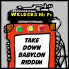 Welders Hi Fi - Ilements - Joe Pilgrim - Ras Mykha - Take Down Babylon Megamix