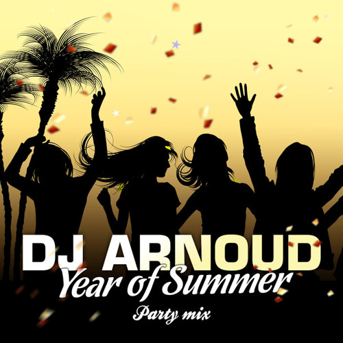 DJ Arnoud - Year of Summer (Party Mix)