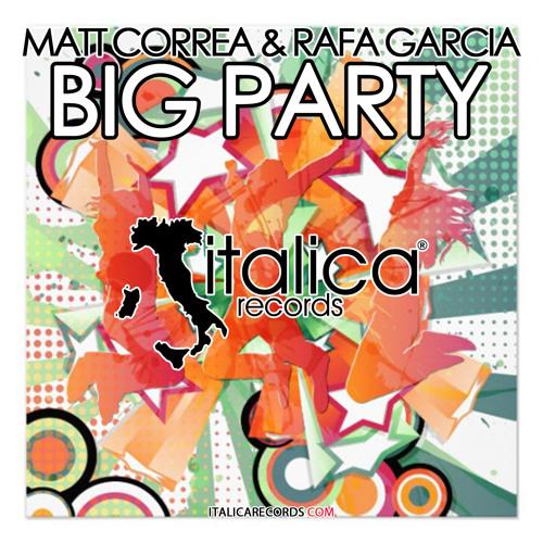 Matt Correa & Rafa Garcia - Big Party ( Karmin Dapaola Remix )