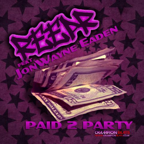 ReepR feat JonWayne Eaden - Paid 2 Party - CHAMPION BEATS